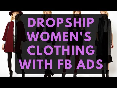 Dropshipping Clothes 2020 - Facebook Ads For Clothing Brand
