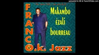 Makambo Ezali Bourreau - Franco & Le T.P.O.K. Jazz