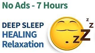 7 hour (NO ADS!) DEEP Sleep relaxation Music, Binaural beats, Healing Frequency, sleep meditation