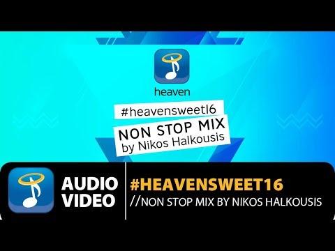 #HeavenSweet16 - Non Stop Mix by Nikos Halkousis (16 Χρόνια Heaven Music) Official Audio HQ
