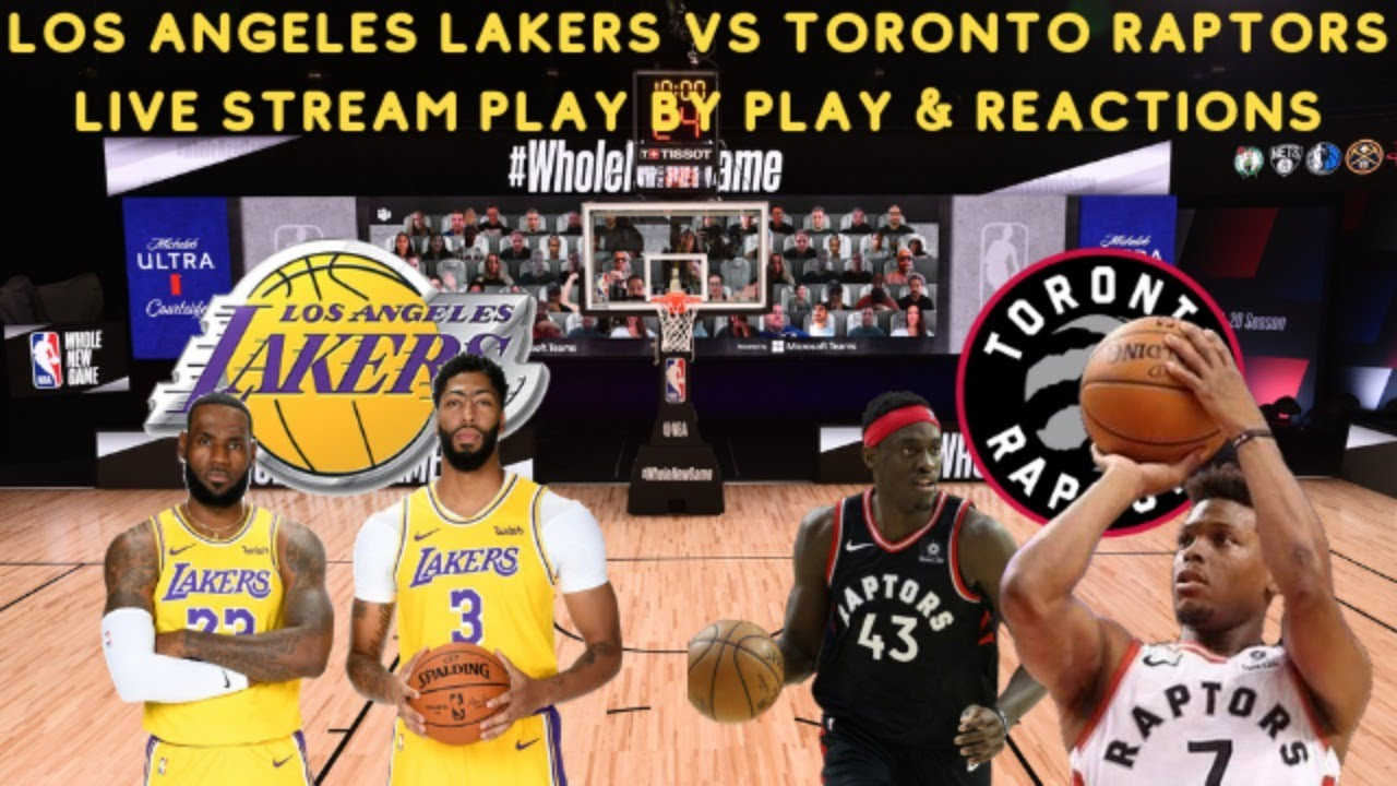 Los Angeles Lakers Vs. Toronto Raptors Live Stream Play By Play & Reactions  - YouTube