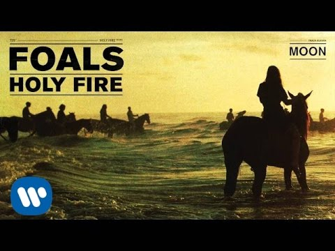 Foals - Moon - Holy Fire
