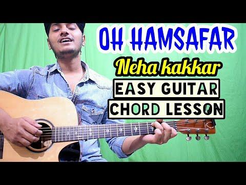 Oh hamsafar - Neha kakkar, Tony kakkar - Easy guitar chords lesson, Beginner guitar tutorial
