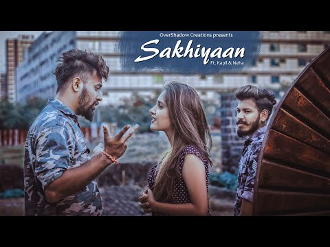 Sakhiyaan | Kapıl & Neha | Maninder Buttar | Heart Touching Video | New Punjabi Songs | Sakhiyan