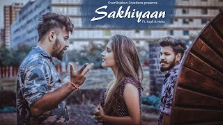 Sakhiyaan | Kapıl & Neha | Maninder Buttar | Heart Touching Video | New Punjabi Songs | Sakhiyan