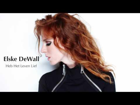 Heb Het Leven Lief Elske Dewall Youtube