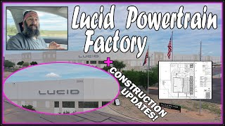 Lucid Powertrain Factory and Lucid Updates