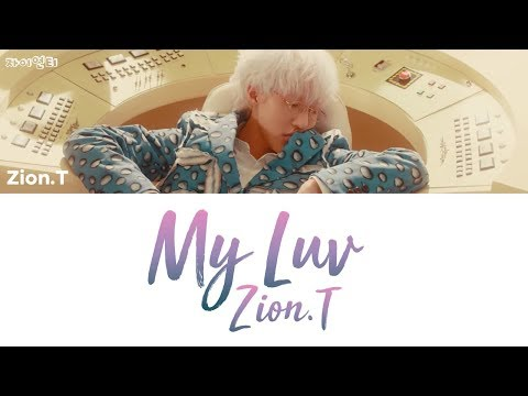 Zion.T - My Luv [han|rom|eng Lyrics/가사]