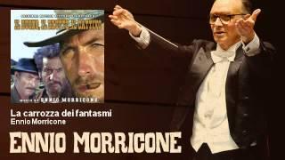 Ennio Morricone - La carrozza dei fantasmi - Il Buono, Il Brutto E Il Cattivo (1966)