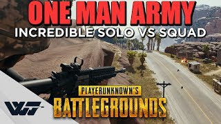 ONE MAN ARMY - Incredible match (solo vs squad) - PUBG