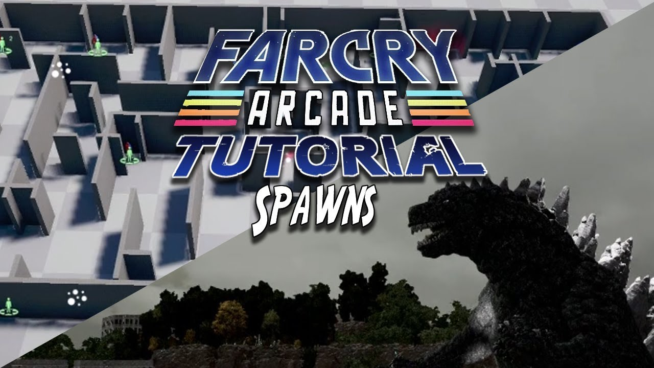 Basic Spawn Tutorial And Godzilla Sneak Peak Far Cry 5 Arcade Map Editor Youtube