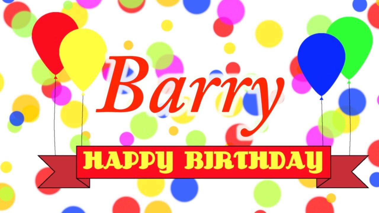 happy birthday barry Happy Birthday Barry Song   YouTube happy birthday barry