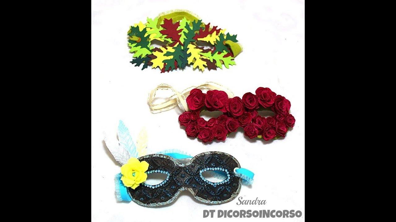 maschere carnevale fai da te tutorial - sizzix die a10683 - youtube