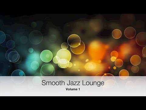 Smooth Jazz Lounge Vol 1