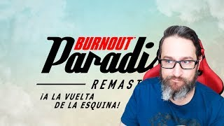 Ya viene Burnout Paradise Remasterizado!