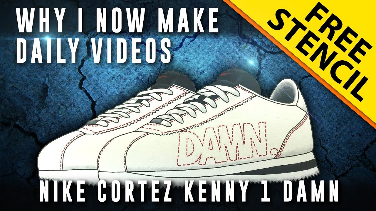 the best attitude 45819 d33c7 Sneaker Art  Nike Cortez Kenny 1 DAMN - Why I upload Daily Videos!