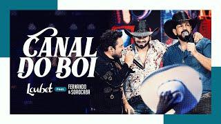Loubet Feat. Fernando e Sorocaba - Canal do Boi (DVD Ao Vivo No Coração do Brasil)
