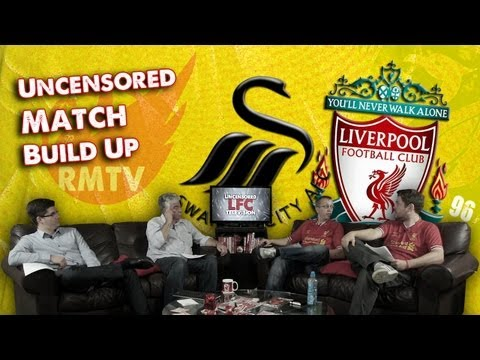 Swansea v Liverpool: The Uncensored Match Build Up Show