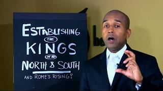 REVELATION PROTOCOLS #52  DANIEL 11 ESTABLISHING THE KINGS OF THE NORTH & THE SOUTH AND ROME RISING