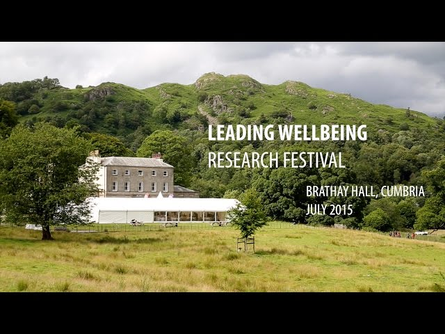 Leading Wellbeing Research Festival Brathay Hall Cumbria 2015