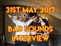Capture de la vidéo Bad Sounds Interview @ Omeara