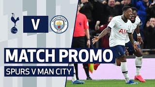 MATCH PROMO | SPURS V MAN CITY