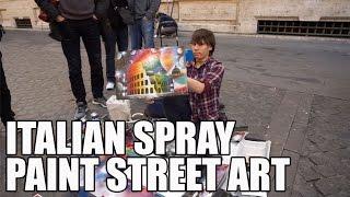 Italian Spray Paint Street Art (artist creating my painting)!
