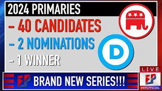 *NEW SERIES* 2024 Primaries Introduction