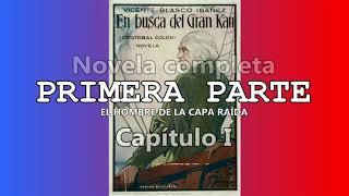 Audiolibro EN BUSCA DEL GRAN KAN V BLASCO IBÁÑEZ PRIMERA PARTE Reseña Y Capítulos I II III