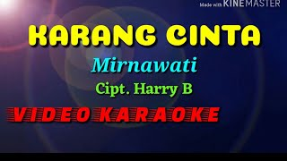 Download lagu Karang Cinta Mirnawati,video karaoke,by bang Toyib
