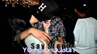 YG ft G Austin - Say Stop. ;D.