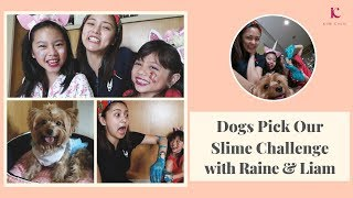 Dogs Pick Our Slime Challenge w/ Raine & Liam | Kim Chiu PH