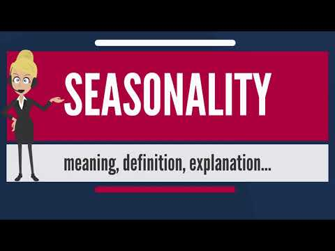 What is SEASONALITY? What does SEASONALITY mean? SEASONALITY meaning, definition & explanation