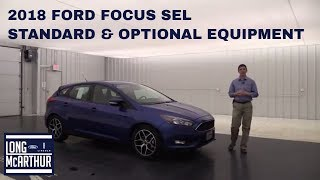 2018 FORD FOCUS SEL OVERVIEW STANDARD & OPTIONAL EQUIPMENT