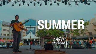 Summer - Dhruv Visvanath [vlog]