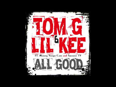 Tom G & Lil Kee ft Money Yungn Cam & Swavor TY - All Good