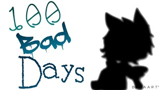 Gambar cover *100 bad days* GLMV|| XxMagicMeXx||