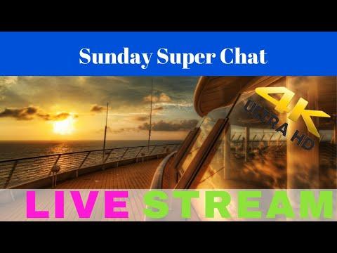 (((LIVE))) Sunday Super Chat (((LIVE)))