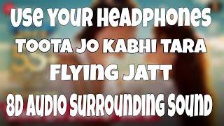 Toota Jo Kabhi Tara (8D Audio)   Atif Aslam, Sumedha K   Sachin Jigar