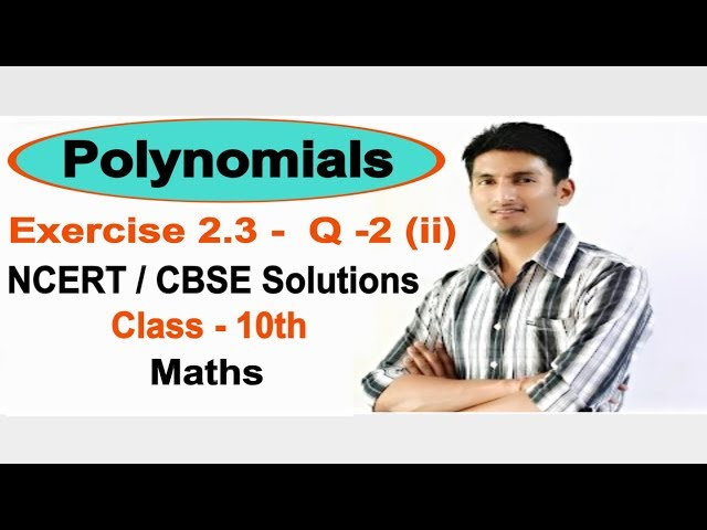 Exercise 2.3 Question 2 (ii)  (Chapter 2) Polynomials NCERT/CBSE Solutions for Class 10th Maths