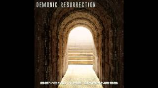 Watch Demonic Resurrection And The Dream Will Cease To Exist video