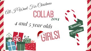 All I Want For Christmas Collab 2014   Girl age 4-5 Gift Ideas