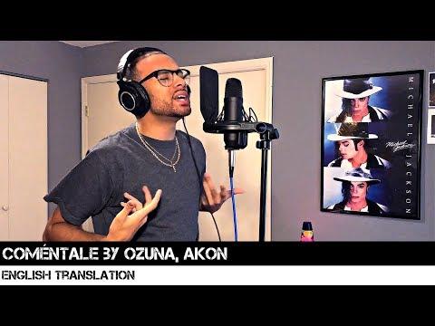 Coméntale by Ozuna, Akon (English Translation)
