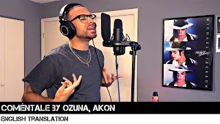 Coméntale by Ozuna, Akon (English Translation)