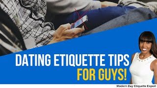 Dating Etiquette Tips for Guys