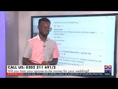 Will you loan your spouse-to-be money for your wedding? - JoyNews Interactive (17-9-21)