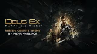 "Deus Ex: Mankind Divided - Ending Credits Theme by Misha ""Bulb"" Mansoor"