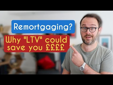 How to get the best remortgage deals - Loan to Value explained UK (LTV)