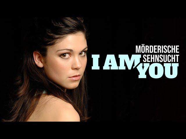 I Am You – Mörderische Sehnsucht (Thriller Drama ganzer Film auf Deutsch, kompletter Film in 4K)