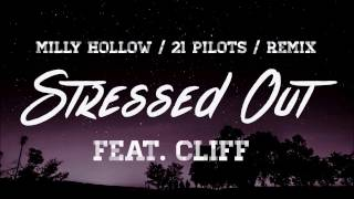 Milly Hollow - Stressed Out Feat. Cliff (21 Pilots Remix) *LYRIC VIDEO*